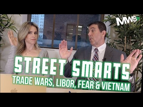 MWS Street Smarts | Episode 6: Trade Conflicts, Tech Wreck, LIBOR & Vietnam