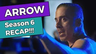 Arrow - Season 6 RECAP!!!