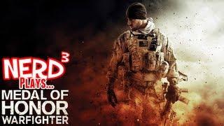 Nerd³ Plays... Medal of Honor: Warfighter