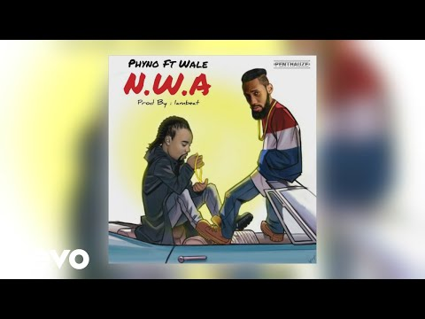 Phyno - N.W.A (Official Audio) ft. Wale