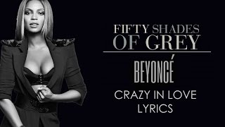 Fifty Shades of Grey - Crazy in Love Official 2014 Remix (Beyoncé) with Lyrics