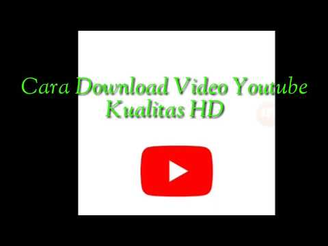 Tutorial Download Video di YouTube Kualitas HD
