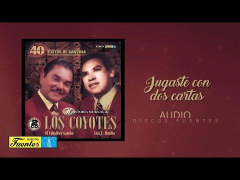 Jugaste A Dos Cartas  - Los Coyotes / Discos Fuentes