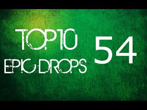 Top 10 Epic Drops #54