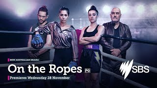SBS's new Australian drama series On the Ropes premieres 28 November at 8.30pm