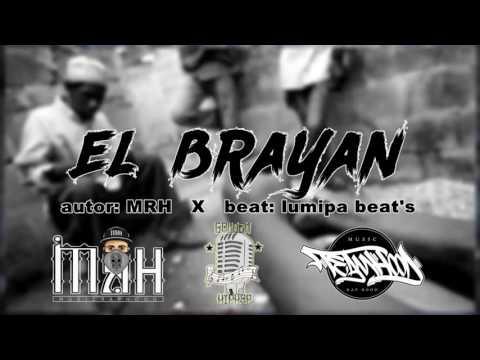 EL BRAYAN - MRH /AUDIO OFICIAL/ 2017 | MUSICRAPHOOD