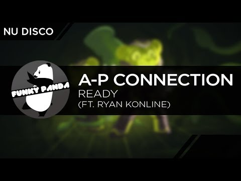 Nu Disco | A-P Connection - Ready (feat. Ryan Konline)