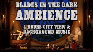 Blades in the Dark Ambience | Victorian City & TTRPG Background Music | 4 Hours With Timecodes ⚔️