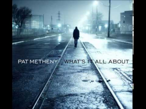 Pat Metheny - Alfie (What's It All About)  2011