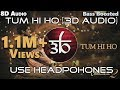 3D | Tum Hi Ho | 8D | Aashiqui 2 | Bollywood Song In Real 3D | HQ
