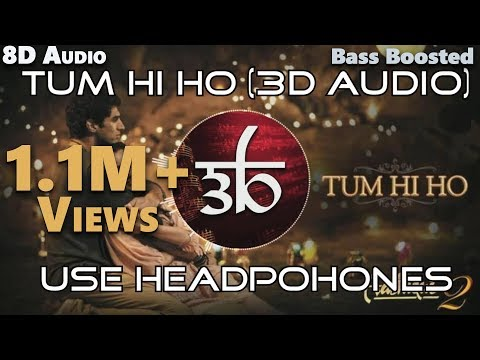 3D Audio  Tum Hi Ho  Aashiqui 2  Bollywood Song In Real 3D  HQ