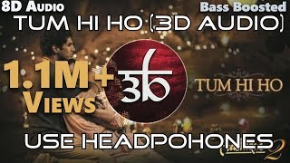 3D Audio | Tum Hi Ho | 8D Audio | Aashiqui 2 | Bollywood Song In Real 3D | HQ