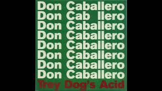 Don Caballero - Trey Dog's Acid