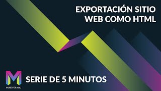 Exportación Sitio Web Como HTML | Serie de 5 Minutos | Adobe Muse CC | Muse For You