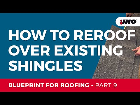 How to Reroof Over Existing Shingles - IKO Blueprint for Roofing Part 9