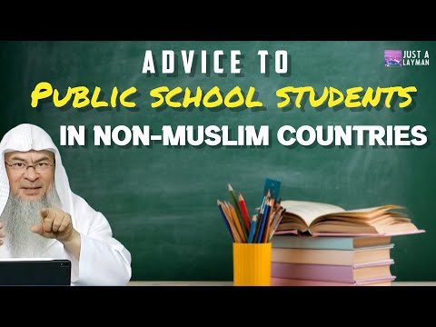 Advice for students who live in Non Muslim countries & have to go to Public Schools
