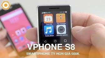 Vphone S8 - Smartphone tý hon nhất trên thế giới, giá 600k