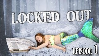 Locked Out! Ep 1 | A Mermaid's Journey (Season 2)
