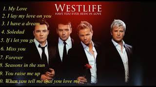 The Best Songs Of Weslife - Những Bài Hát Hay Nhất Của Westlife❤️Greatest Hits VN❤️