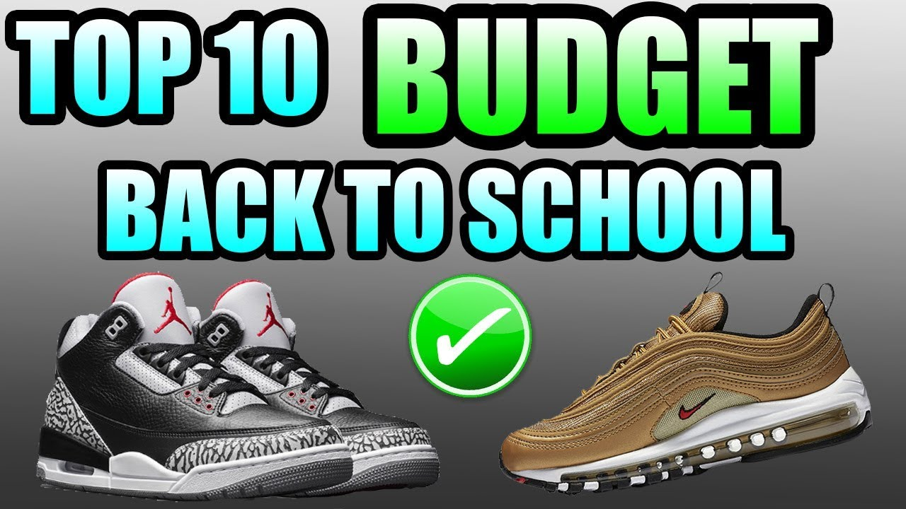 a538975cf2737b Top 10 BACK TO SCHOOL SNEAKERS On A BUDGET 2018 !