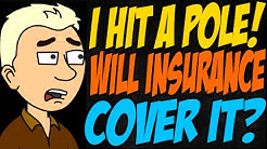 I Hit a Pole! Will Insurance Cover It?