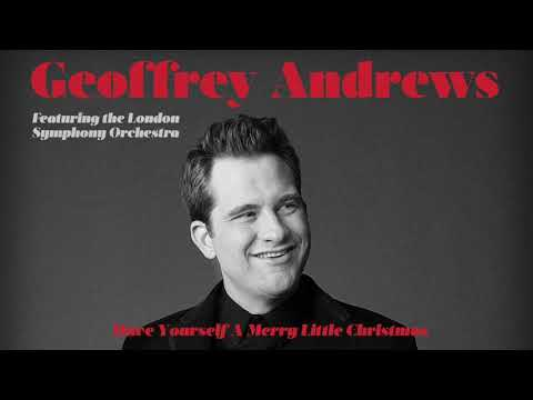 Geoffrey Andrews - Have Yourself A Merry Little Christmas (Audio)
