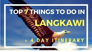 Top 7 Things to do in Langkawi | How to Spend 4 Days in Lang...