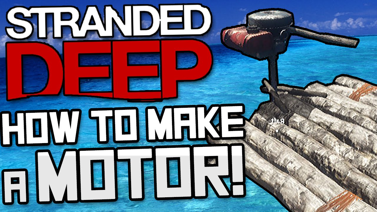 how to build a motor in stranded deep