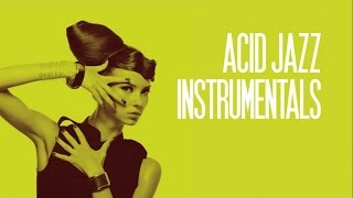 Acid Jazz Instrumentals - 2 Hours - Jazz Funk Breaks Latin Grooves HQ Non Stop