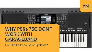 Why the PSRs 750 (s-series) Don't work as midi controllers with Garageband