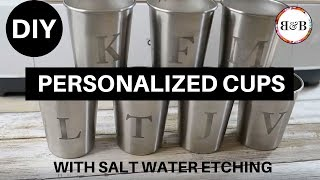 DIY Personalized Steel Cups (using salt water etching)