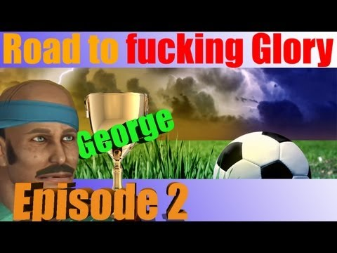 George | FIFA13 Road To F'n Glory | Episode 2