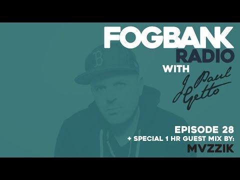Fogbank Radio with J Paul Getto: Episode 28 (April 2018) + MVZZIK Guest Mix