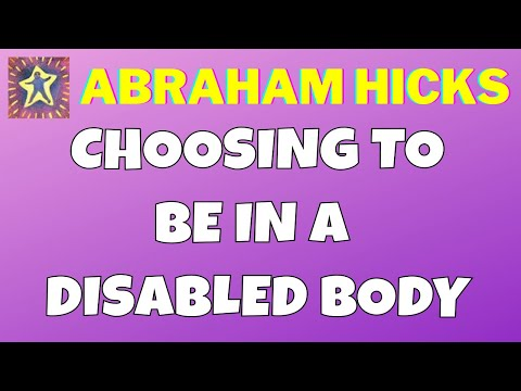 ❤️ Choosing to be in a disabled body 💜 Abraham-Hicks (LOA) Law of Attraction