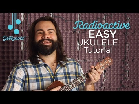How To Play Radioactive By Imagine Dragons Easy Ukulele Chords