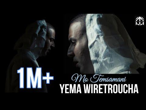 MO TEMSAMANI - YEMA WIRETROUCHA [Exclusive Music Video]