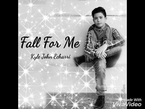 Fall For Me ( Lyrics ) - Kyle John Echarri