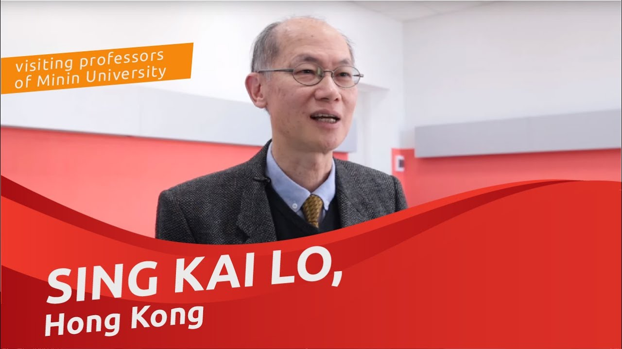 Sing Kai Lo (Hong Kong), visiting professor at Minin University