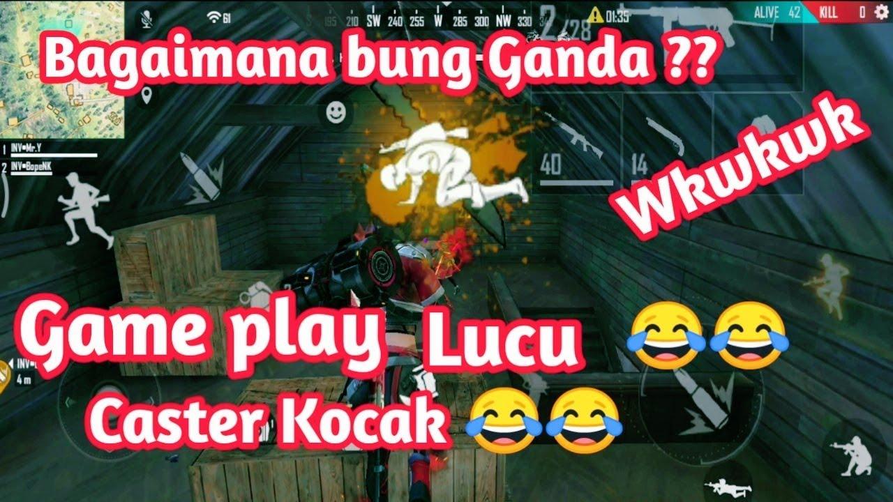 Caster Kocak Game Play Lucu Free Fire Battleground