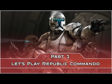 Let's Play Republic Commando - Part 1 - Prologue / Extreme Prejudice [Modded]