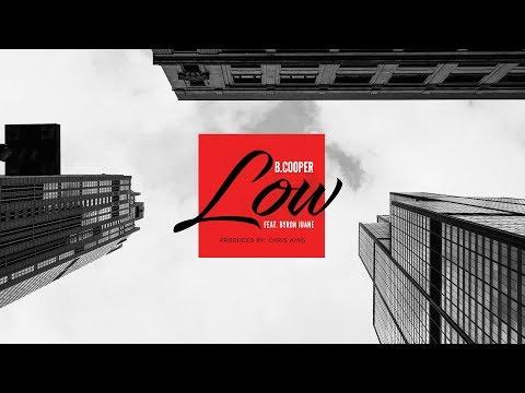 B.Cooper - Low feat. Byron Juane (prod. by Chris King)