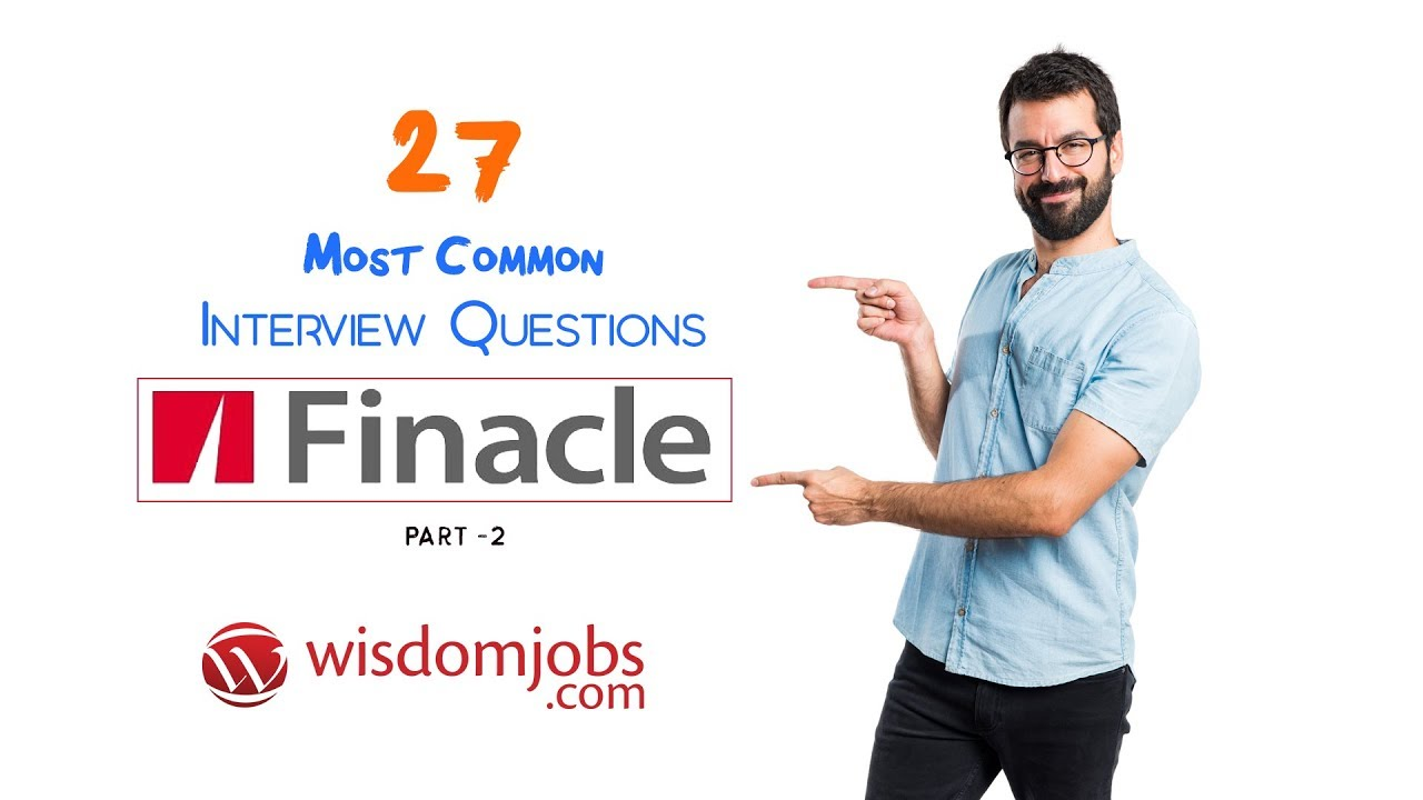 TOP 13 Finacle Interview Questions and Answers 2019 Part-2 | Finacle |  Wisdom Jobs