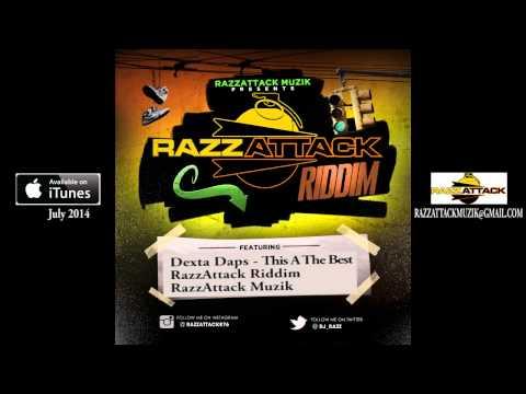 Dexta Daps - This A The Best ( Razz Attack Riddim )