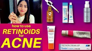 How to use Retinoids for Acne and Acne Scars