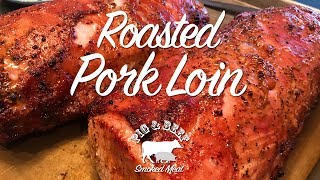 Roasted Pork Loin -- On a Traeger Wood Pellet Grill
