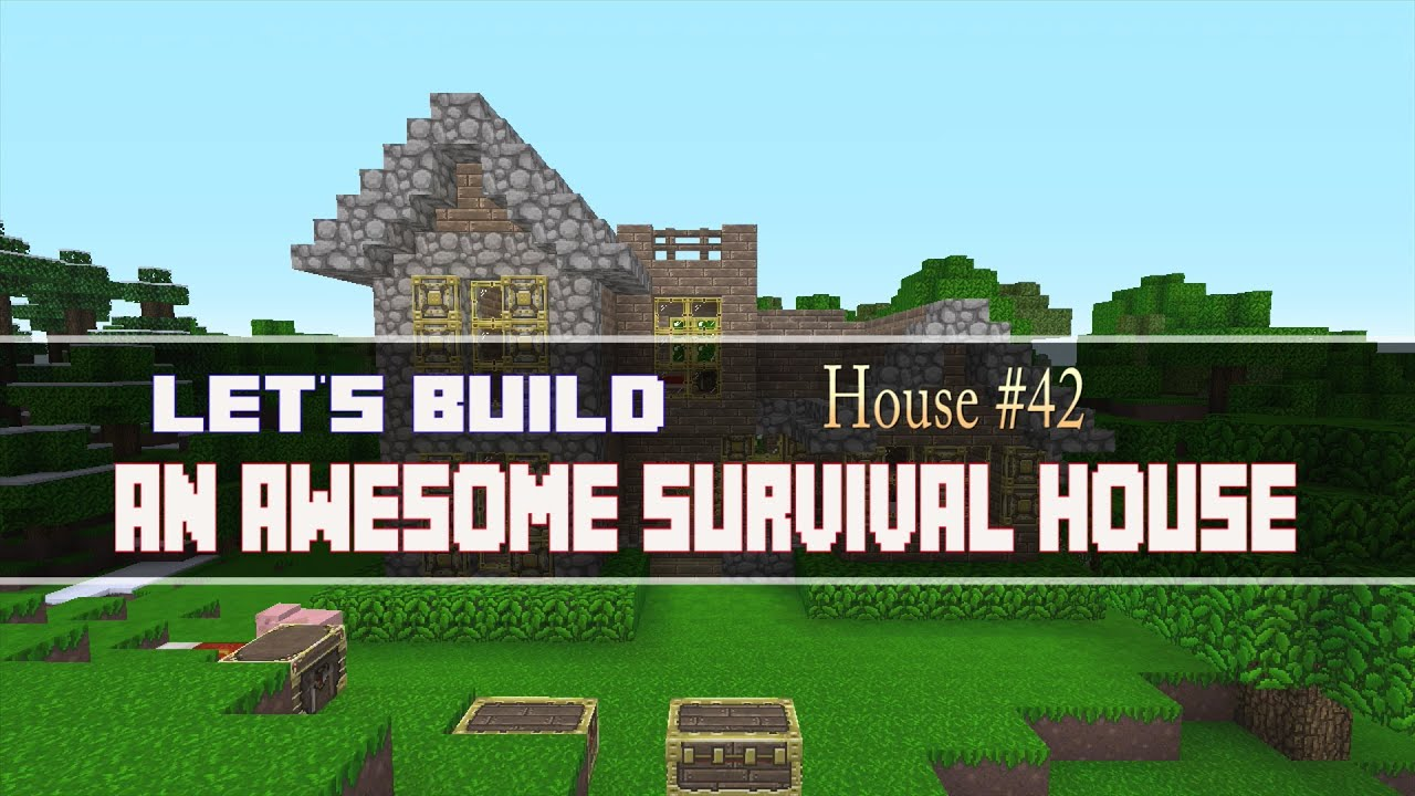 Let\'s Build an Awesome Survival House!: House #42 - YouTube