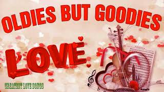 Oldies But Goodies Love Songs - Nonstop Love Songs Selection - Greatest Love Songs Ever