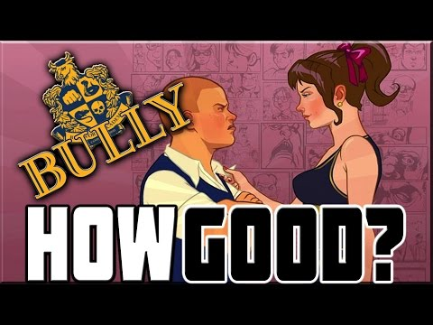 HOW GOOD WAS BULLY!?