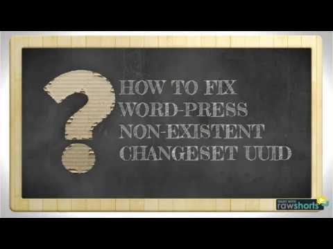 HOW TO FIX WORDPRESS NON-EXISTENT CHANGESET UUID
