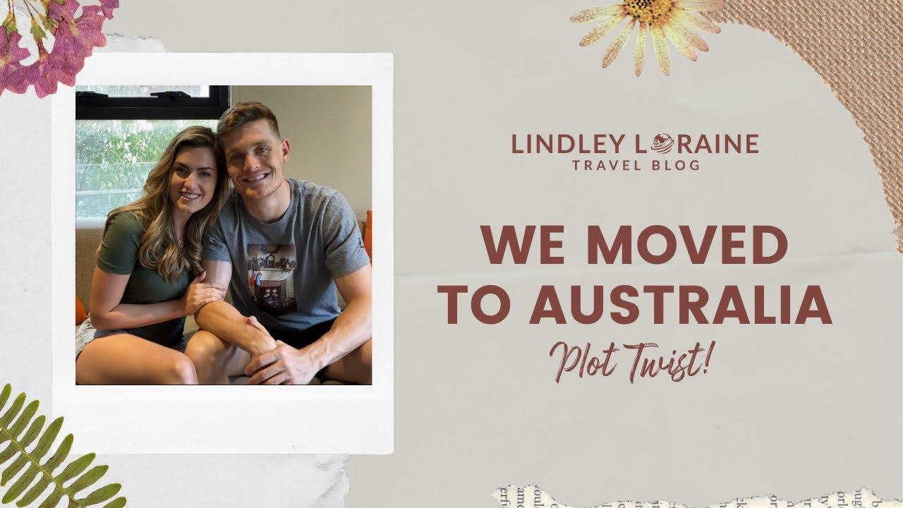 We Moved to Australia!
